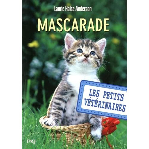 Les Petits Veterinaires 11/Mascarade (French Edition) by Laurie Halse Anderson(2012-09-06)