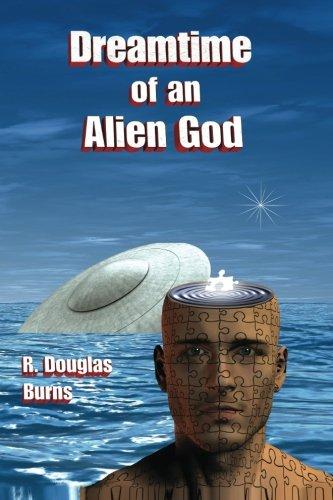Dreamtime of an Alien God (Alien Dreamtime)