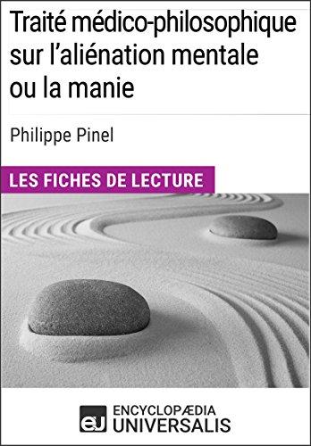 Traité médico-philosophique sur l'aliénation mentale ou la manie de Philippe Pinel: Les Fiches de lecture d'Universalis