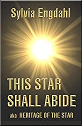 This Star Shall Abide: aka Heritage of the Star (Children of the Star Book 1)