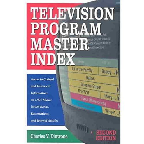 [Television Program Master Index: Access to Critical and Historical Information on 1, 946 Shows in 925 Books, Dissertations and Journal Articles] (By: Charles V. Dintrone) [published: June, 2003]
