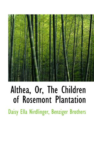 Althea, Or, The Children of Rosemont Plantation
