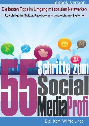 Buchseite und Rezensionen zu '55 Schritte zum Social Media Profi - Die besten Tipps im Umgang mit sozialen Netzwerken' von Wilfred Lindo