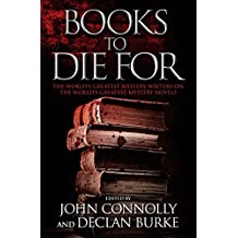 Books to Die For: The World's Greatest Mystery Writers on the World's Greatest Mystery Novels (English Edition)