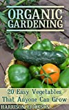 #2: Organic Gardening: 20 Easy Vegetables That Anyone Can Grow