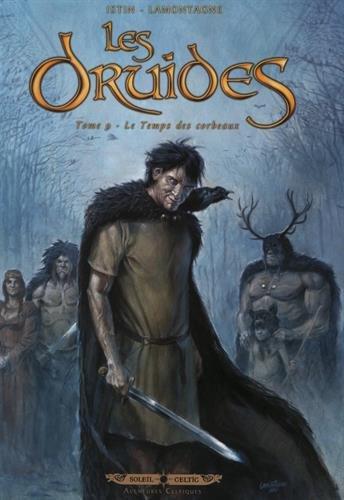 Les Druides, Tome 9 : Le Temps des corbeaux par From Soleil Productions