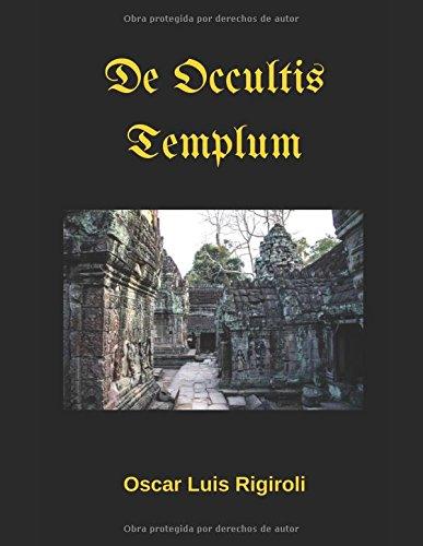 De Occultis Templum por Mr. Oscar Luis Rigiroli
