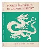 SOURCE MATERIALS IN CHINESE HISTORY. - Charles and Ian Allen. Meyer