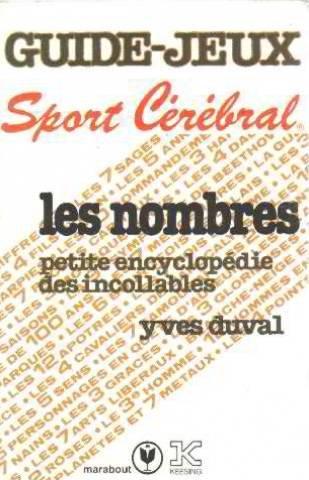 Guide-jeux sport cérébral -les nombres -petite encyclopédie des incollables