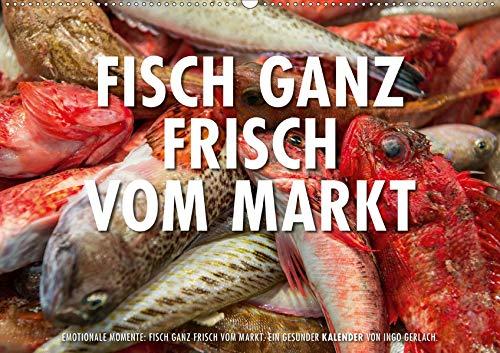 Emotionale Momente: Frischer Fisch vom Markt. (Wandkalender 2020 DIN A2 quer): Ingo Gerlach hat eine Serie von Foto über frischen Fisch auf einem ... 14 Seiten ) (CALVENDO Lifestyle)