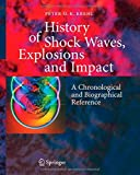 history of shock waves explosions and impact a chronological and biographical reference by peter o k krehl 10 oct 2008 hardcover
