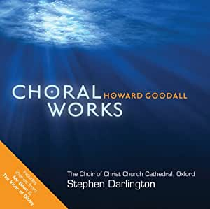 Howard Goodall - Choral Works