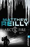 Arctic Fire: Thriller (Ein Scarecrow-Thriller 5)