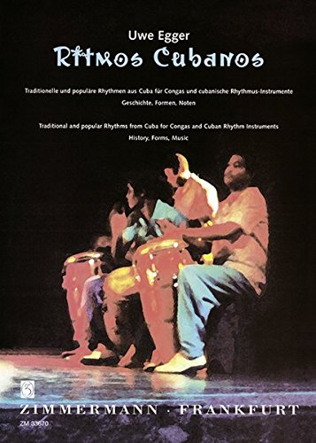Ritmos Cubanos: Traditionelle und populäre Rhythmen aus Cuba. Geschichte, Formen, Noten. Congas und cubanische Rhythmus- Instrumente.
