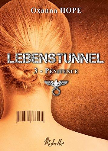 Lebenstunnel: 3 - Pénitence - Oxanna Hope (2018) sur Bookys