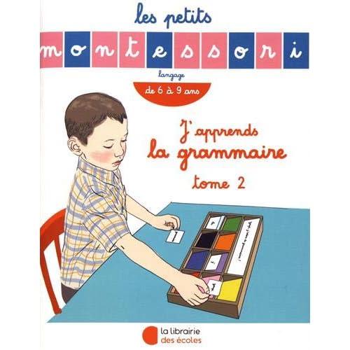 Les petits Montessori : J'apprends la grammaire tome 2