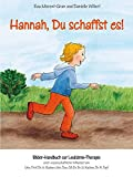 Hannah, Du schaffst es!: Bilder-Handbuch zur Leukämie-Therapie