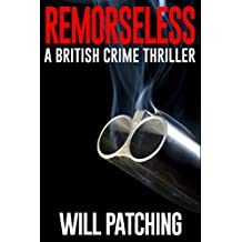 Remorseless: A British Crime Thriller (Doc Powers & D.I. Carver Investigate Book 1) (English Edition)