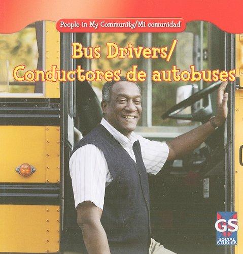 Bus Drivers/Conductores de Autobuses (People in My Community / Mi Comunidad) por Jacqueline Laks Gorman