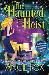 The Haunted Heist (Southern Ghost Hunter) (Volume 3) by Angie Fox (2016-03-17)
