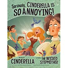 Seriously, Cinderella Is So Annoying: The Story of Cinderella as Told by the Wicked Stepmother (Other Side of the Story (Library)) (Paperback) - Common
