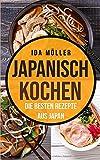 Japanisch kochen: Die besten Rezepte aus Japan - Ida Mo?ller