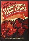 Controversia sobre España: Tres ensayos sobre la guerra civil española par Antonio Ramos Oliveira