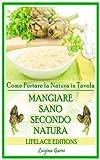 eBook Gratis da Scaricare Mangiare Sano Secondo Natura Come Portare la Salute in Tavola (PDF,EPUB,MOBI) Online Italiano