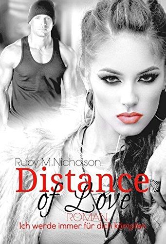 Buchseite und Rezensionen zu 'Distance of Love - Ich werde immer für dich kämpfen (Liebesroman)' von Ruby M. Nicholson