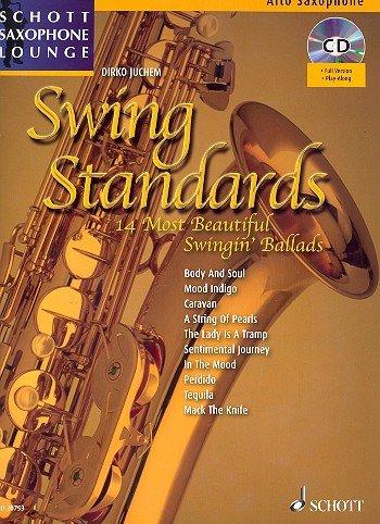 Schott Saxophone Lounge: Swing Standards, die 14 schönsten Swing Balladen für Alt-Saxophon und Klavier inkl. CD [Musiknoten] Dirko Juchem Ed.