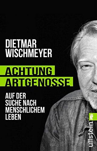 Buchcover Achtung, Artgenosse!: Auf der Suche nach menschlichem Leben