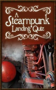 The Steampunk Landing Quiz by [Goatier, Viscount]