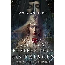 Un Chant Funèbre pour des Princes (Un Trône pour des Sœurs : Tome Numéro Quatre)