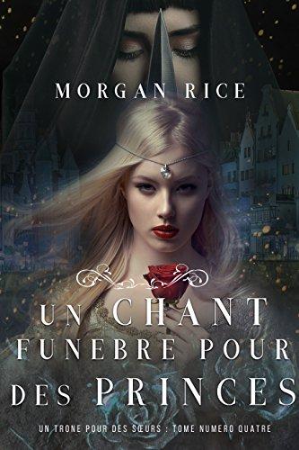 Un Chant Funèbre pour des Princes (Un Trône pour des Sœurs) - Morgan Rice sur Bookys
