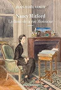Nancy Mitford - La dame de la rue Monsieur par Jean-Noël Liaut