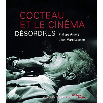 Cocteau et le Cinéma : Désordres