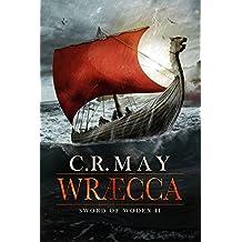 Wræcca (Sword of Woden Book 2)
