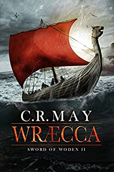 Wræcca (Sword of Woden Book 2) by [May, C.R.]