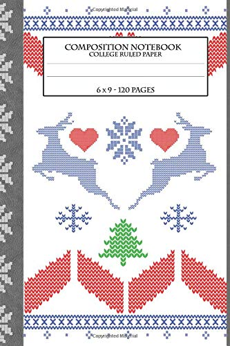 Composition Notebook: Cute Ugly Christmas Sweater Reindeer Snowflake Xmas Tree Design - College Ruled Line Paper - 120 Pages (Sweater Ideen Ugly Xmas)