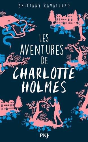 Les Aventures de Charlotte Holmes - tome 01 (1) par Brittany CAVALLARO