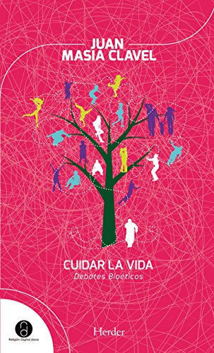 Cuidar la vida: Debates bioéticos (Religión Digital) por Juan Masiá Clavel