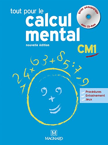 Tout pour le calcul mental CM1 : Guide pédagogique (1Cédérom) par Denis Balbastre