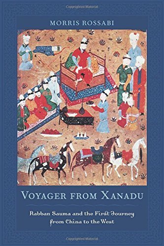 Voyager from Xanadu: Rabban Sauma and the First Journey from China to the West by Morris Rossabi (2010-02-10)