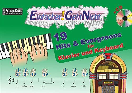 Einfacher!-Geht-Nicht: 19 Hits & Evergreens - für Klavier und Keyboard mit CD: Das besondere Notenheft für Anfänger