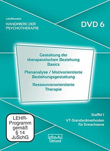 Gestaltung therapeutischer Beziehung Basics · Plananalyse / Motivorientierte Beziehungsgestaltung · Ressourcenorientierte Therapie. Handwerk der ... 1: VT-Standardmethoden für Erwachsene (DVD 6)