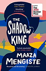 The Shadow King (LONGLISTED FOR THE BOOKER PRIZE 2020) (Lead title)
