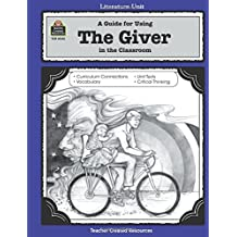 A Guide for Using The Giver in the Classroom (Literature Units)