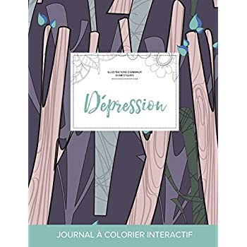 Journal de Coloration Adulte: Depression (Illustrations D'Animaux Domestiques, Arbres Abstraits)