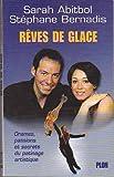 Rêve de glace - Drames. passions et secrets du patinage artistique de Abitbol. Sarah (2002) Broché