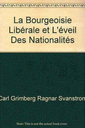 La Bourgeoisie Libérale et L'éveil Des Nationalités